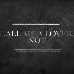 Call me a lover
