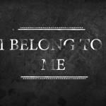 I belong to me